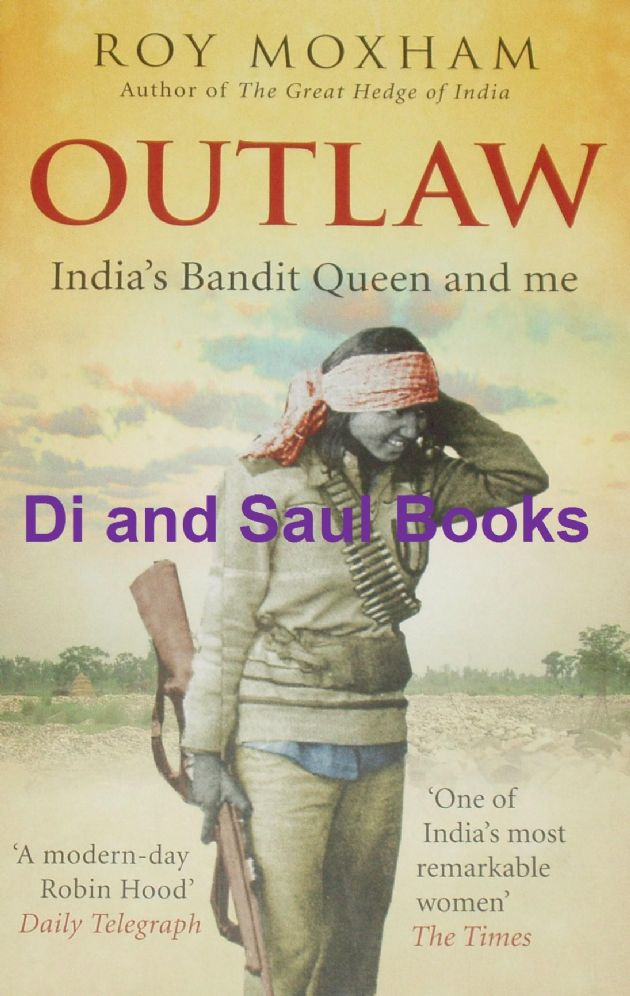 Outlaw - India's Bandit Queen and Me, by Roy Moxham